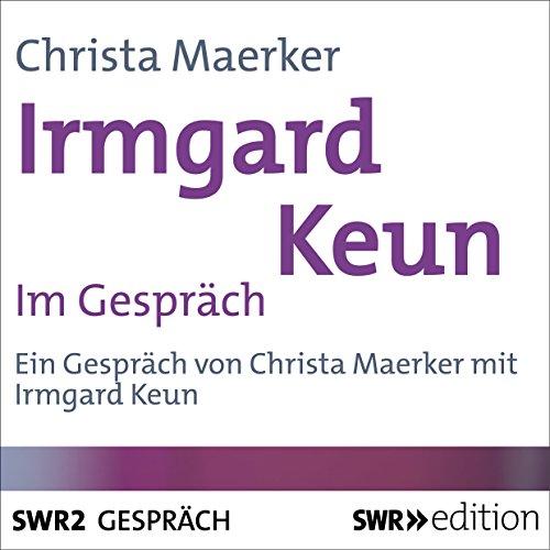 Irmgard Keun im Gespräch Titelbild