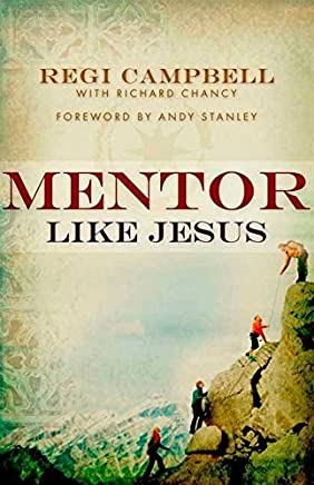 [(Mentor Like Jesus)] [By (author) Regi Campbell ] published on (May, 2009)