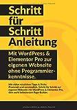 WordPress & Elementor Schritt für Schritt Anleitung: Mit WordPress und
