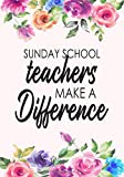 Sunday School Teachers Make A Difference: Notebook/Journal Church Teacher Gifts 109 Lined Blank Pages Planning(Children's Ministry Teacher appreciation gift)