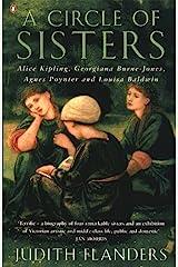 A Circle of Sisters: Alice Kipling, Georgiana Burne-Jones, Agnes Poynter and Louisa Baldwin Kindle Edition