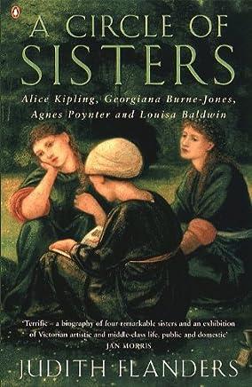 A Circle of Sisters: Alice Kipling, Georgiana Burne-Jones, Agnes Poynter and Louisa Baldwin (English Edition)