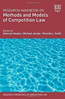 Research Handbook on Methods and Models of Competition Law: A Handbook (Research Handbooks in Competition Law)
