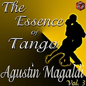 The Essence of Tango: Agustin Magaldi, Vol. 3