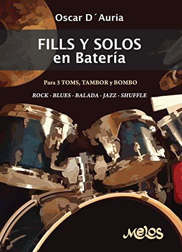 Fills y solos en batería: Para 3 Toms, Tambor y Bombo (Batería y percusión - Como tocar - Método nº 1)