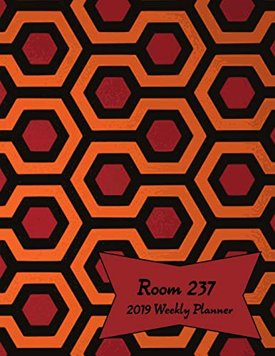 Room 237 2019 Weekly Planner: Weekly Calendar Inspired by The Shining with Goal-Setting Section, 8.5