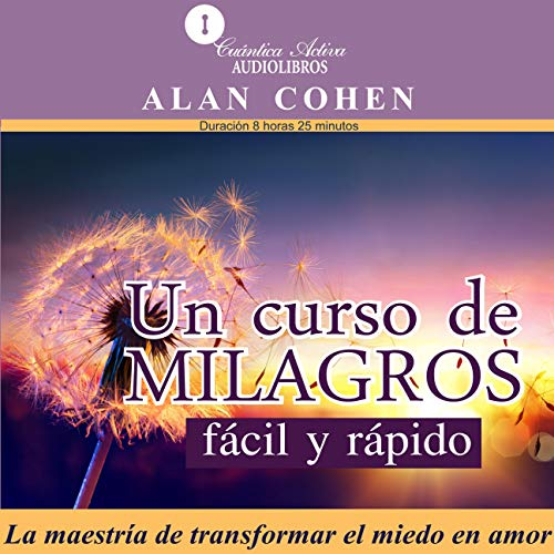 "『Un Curso de Milagros Fácil y Rápido [""A Course in Miracles"" Made Easy]』のカバーアート"