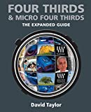 Four Thirds & Micro Four Thirds (The Expanded Guide: Techniques) (English Edition)