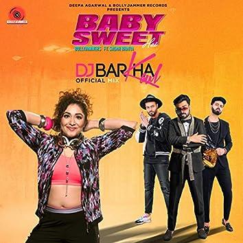Baby Sweet Hai (DJ Barkha Kaul Mix)