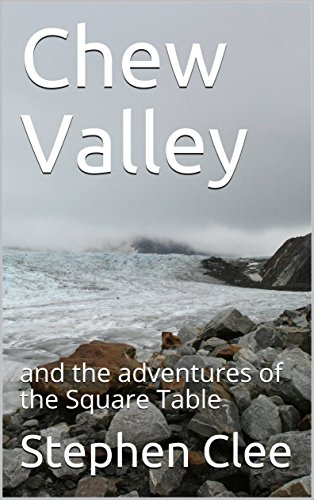 Chew Valley: and the adventures of the Square Table (English Edition)
