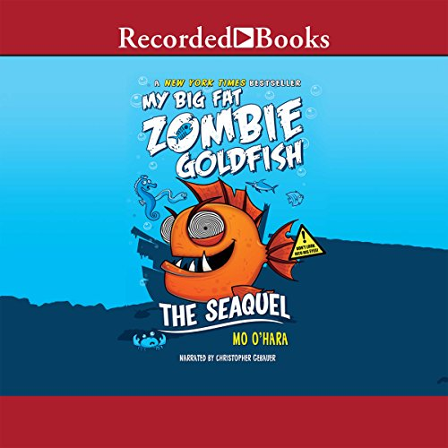 My Big Fat Zombie Goldfish: The SeaQuel audiobook cover art