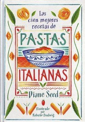 Cien Mejores Recetas de Pastas Italianas, Las by Seed, Diane (1999) Paperback