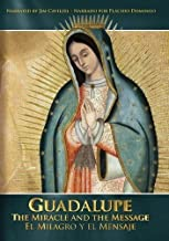 guadalupe the miracle and the message dvd