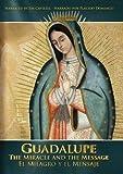 Guadalupe: Miracle & The Message [Edizione: Stati Uniti]