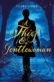 A Thief & a Gentlewoman (Counterfeit Contessa Book 1) by [Clare Sager]