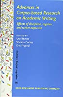Advances in Corpus-Based Research on Academic Writing: Effects of Discipline, Register, and Writer Expertise (Studies in Corpus Linguistics)
