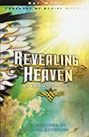 Revealing Heaven: An Eyewitness Account