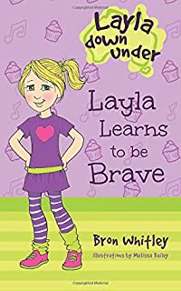 Layla Learns to be Brave (Layla Down Under) (Volume 2)