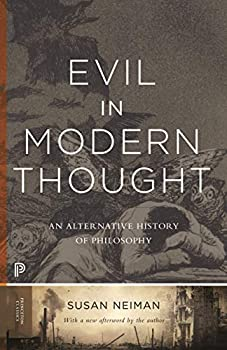 Evil in Modern Thought  An Alternative History of Philosophy  Princeton Classics 74