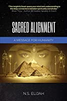 Sacred Alignment: A message for humanity