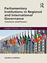 Parliamentary Institutions in Regional and International Governance: Functions and Powers (Europa Regional Perspectives)