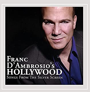 Franc D'ambrosio's Hollywood - Songs From the Silver Screen by Franc D'Ambrosio (2007-01-01)
