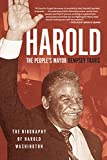 Harold, the People's Mayor: The Biography of Harold Washington (English Edition)
