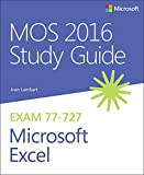 MOS 2016 Study Guide for Microsoft Excel (MOS Study Guide) (English Edition)