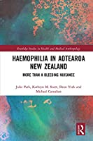 Haemophilia in Aotearoa New Zealand: More Than A Bleeding Nuisance