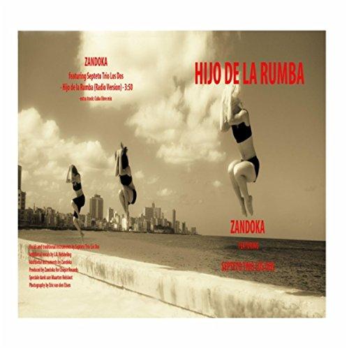 Hijo de la Rumba (Cuba Libre Mix) [Bonus Track] [feat. Septeto Trio los Dos]