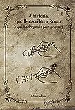 A historia que lle escribín a Romu (e que lle obriguei a protagonizar) (Galician Edition)