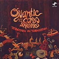 Tradition In Transition by Quantic And His Combo Barbaro