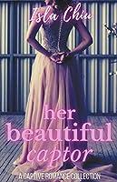 Her Beautiful Captor: A Captive Romance Collection