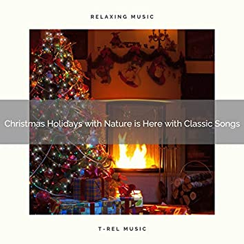 Christmas Holidays with Nature is Here with Classic Songs