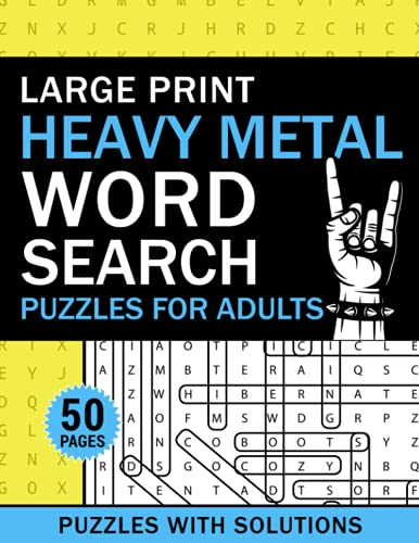 Large Print Heavy Metal Word Search Puzzles for Adults: Heavy Metal Word Search Book for Adults with a Huge Supply and Solutions of Puzzles (Word Search: Fun Exercise For Your Brain)