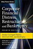 Corporate Financial Distress, Restructuring, and Bankruptcy: Analyze Leveraged Finance, Distressed Debt, and Bankruptcy (Wiley Finance) (English Edition)