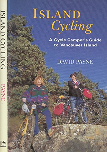 Download Island Cycling: A Cycle-Campers Guide to Vancouver Island 1551430827