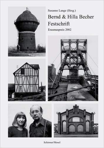 Bernd und Hilla Becher - Festschrift: Erasmuspreis 2002: Erasmus Prize 2002