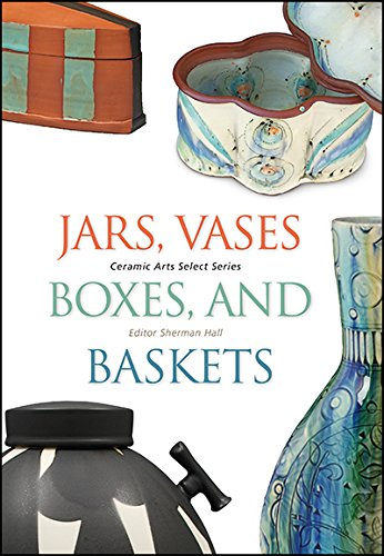 Jars, Vases, Boxes, and Baskets (Ceramic Arts Select)