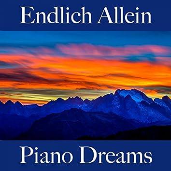 Endlich Allein: Piano Dreams - Die Beste Musik Zum Entspannen