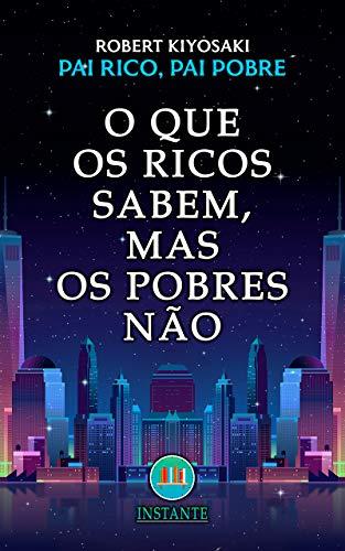 Amazon Com O Que Os Ricos Sabem Mas Os Pobres Nao Pai Rico Pai Pobre Portuguese Edition Ebook Youtube Instante Kindle Store