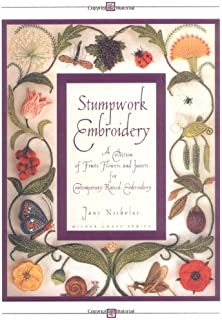 Stumpwork Embroidery: A Collection Of Fruits, Flowers & Insects For Contemporary Raised Embroidery