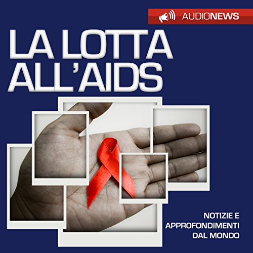 La lotta all'AIDS | Andrea Lattanzi Barcelò