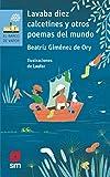 Lavaba diez calcetines y otros poemas del mundo.: 190 (El Barco de Vapor Azul)