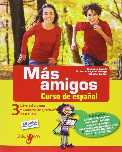Más amigos. Libro del alumno-Cuaderno de ejercicios. Per la Scuola media. Con e-book. Con espansione online [Lingua spagnola]: Vol. 3