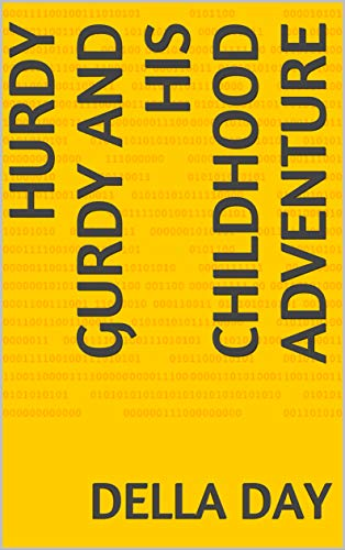 HURDY GURDY And His Childhood Adventure (1) (English Edition)