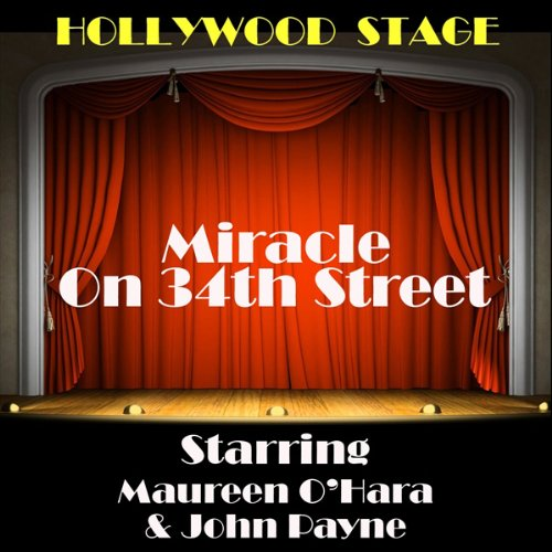 Miracle on 34th Street (Dramatised)                   By:                                                                                                                                 The Copyright Group                               Narrated by:                                                                                                                                 Maureen O'Hara                      Length: 51 mins     1 rating     Overall 4.0