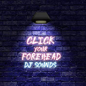 Click Your Forehead (Extended Rave Mix)
