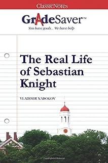 GradeSaver(tm) ClassicNotes The Real Life of Sebastian Knight
