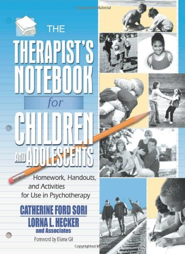 The Therapist's Notebook for Children and Adolescents: Homework, Handouts, and Activities for Use in Psychotherapy (Hawo